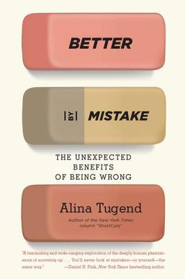 Better by Mistake By Tugend, Alina